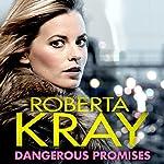 Dangerous Promises | Roberta Kray