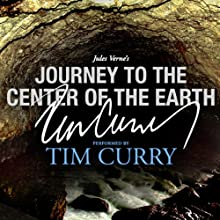Journey to the Center of the Earth: A Signature Performance by Tim Curry (       UNABRIDGED) by Jules Verne Narrated by Tim Curry