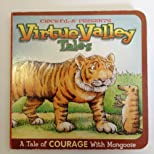 Virtue Valley Tales: A Tale of Courage with Mongoose (Chick-Fil-A)