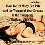How to Get Many Pen Pals and the Woman of Your Dreams in the Philippines, Thailand, and China | Colbert Bellevue