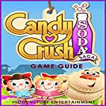 Candy Crush Soda Saga Game Guide |  Hiddenstuff Entertainment