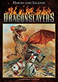 img - for Dragonslayers (Heroes and Legends) book / textbook / text book