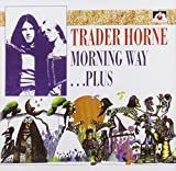Morning Way ... Plus by Trader Horne [Music CD]