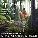 Spirals Audiobook by Ruby Standing Deer Narrated by Karen Rose Richter