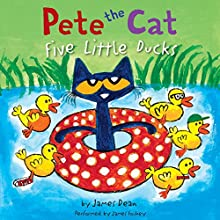 Pete the Cat: Five Little Ducks Audiobook by James Dean Narrated by James Fouhey