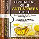 Essential Oils Anti-Stress Bible: 2 Manuscripts: Best Essential Oils for Stress Relief and Anxiety + Best Ways to Manage Your Stress and Become Stress-Free Audiobook by K.M. Kassi, Suzanne Thomas Narrated by Colleen Rose