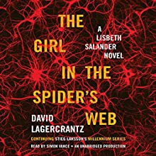 The Girl in the Spider's Web: A Lisbeth Salander Novel - Millennium Series, Book 4 Audiobook by David Lagercrantz Narrated by Simon Vance