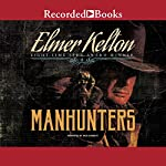 Manhunters | Elmer Kelton