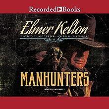 Manhunters | Livre audio Auteur(s) : Elmer Kelton Narrateur(s) : Jack Garrett