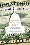 Republic, Lost: The Corruption of Equality and the Steps to End It