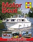 Motor Boat Manual: Buying, Using, Mai...