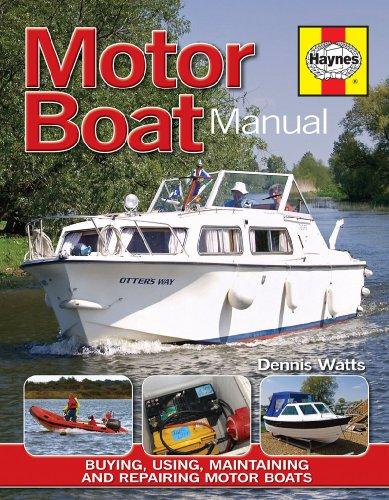 Motor Boat Manual: Buying, using, improving, maintaining and repairing