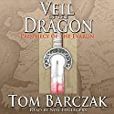Veil of the Dragon: Prophecy of the Evarun, Book 1 (       UNABRIDGED) by Tom Barczak Narrated by Neil Hellegers