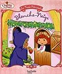 Les Fraisi-Princesses : Blanche- Neige