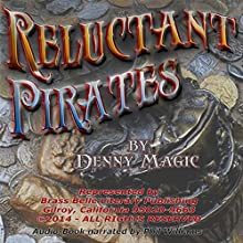 Reluctant Pirates (       UNABRIDGED) by Denny Magic Narrated by Phil Williams