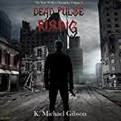 Dead Pulse Rising: The Kyle Walker Chronicles, Volume 1 | K. Michael Gibson