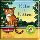 Katie the Kitten Bath Book (Axel Scheffler's Noisy Bath Books)by Axel Scheffler