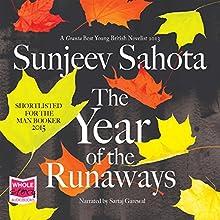 The Year of the Runaways (       UNABRIDGED) by Sunjeev Sahota Narrated by Sartaj Garewal