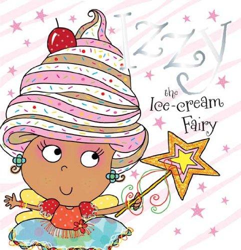Izzy Izzy the Ice-cream Fairy Story Book