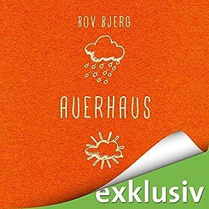 Auerhaus Hörbuch von Bov Bjerg Gesprochen von: Robert Stadlober