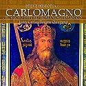 Breve historia de Carlomagno y el Sacro Imperio Romano Germánico Audiobook by Juan Carlos Quintana Rivera Narrated by Sergio Capelo