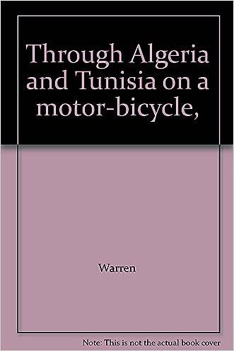Through Algeria and Tunisia on a motor-bicycle,