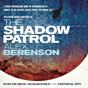 The Shadow Patrol: John Wells, Book 6 | [Alex Berenson]