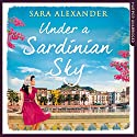 Under a Sardinian Sky Audiobook by Sara Alexander Narrated by Sara Alexander