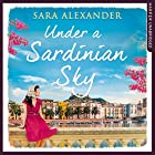 Under a Sardinian Sky Hörbuch von Sara Alexander Gesprochen von: Sara Alexander