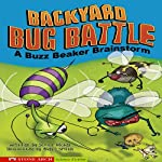 Backyard Bug Battle: A Buzz Beaker Brainstorm | Scott Nickel