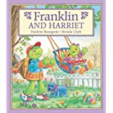 Franklin and Harriet ~ Paulette Bourgeois