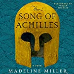 The Song of Achilles: A Novel | Madeline Miller