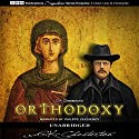 Orthodoxy Audiobook by G.K. Chesterton Narrated by Philippe Duquenoy