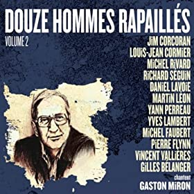 Douze hommes rapaill�s chantent Gaston Miron, Vol. 2
