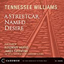 A Streetcar Named Desire (Dramatized) Performance by Tennessee Williams Narrated by Rosemary Harris, James Farentino