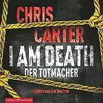 I Am Death: Der Totmacher (Hunter und Garcia Thriller 7)   Chris Carter