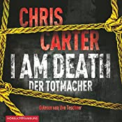 I Am Death: Der Totmacher (Hunter und Garcia Thriller 7) | Chris Carter