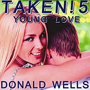 Taken! 5: Young Love Audiobook