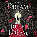 Dream a Little Dream: The Silver Trilogy Hörbuch von Kerstin Gier Gesprochen von: Marisa Calin