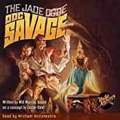 Doc Savage #7: The Jade Ogre | Will Murray