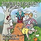 Riotous Retirement Hörbuch von Brian Robertson, Ron Smallwood Gesprochen von: Brian Robertson