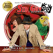 Sid Guy: Private Eye: The Case of the Mysterious Woman & The Case of the Missing Boxer Radio/TV Program by L. N. Nolan, W. W. Marciano Narrated by  full cast