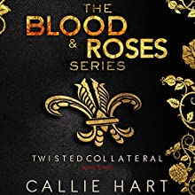 Twisted & Collateral: Blood & Roses Series, Book 5 & 6 (       UNABRIDGED) by Callie Hart Narrated by Stephanie Cannon, Jared Zeus