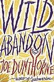 Wild Abandon Joe Dunthorne