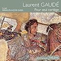 Pour seul cortège | Livre audio Auteur(s) : Laurent Gaudé Narrateur(s) : Pierre-François Garel