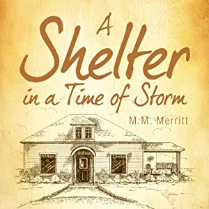 A Shelter in a Time of Storm | [M. M. Merritt]