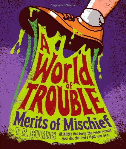 A World of Trouble (Merits of Mischief)