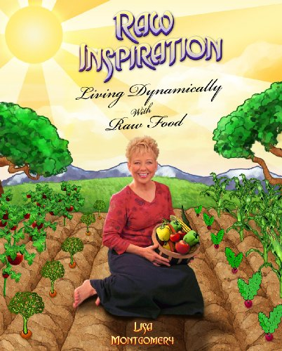 Raw Inspiration: Living Dynamically with Raw Food by Lisa Montgomery
