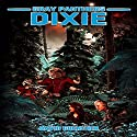 Gray Panthers: Dixie Audiobook by David Guenther Narrated by Liam Owen