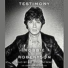Testimony Hörbuch von Robbie Robertson Gesprochen von: MacLeod Andrews